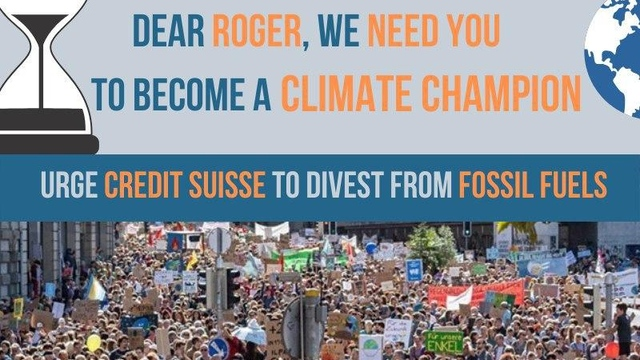 "Social media visual with the text ""Dear Roger, we need you to become a climate champion. Urge Credit Suisse to divest from fossil fuels."""